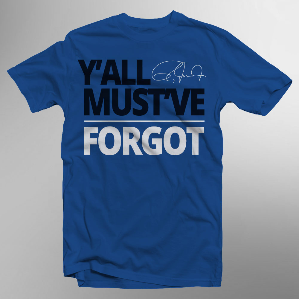 RJJl-yall-mustve-forgot T Shirt